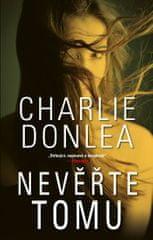 Donlea Charlie: Nevěřte tomu