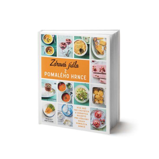 Pattison Tracey: Zdravá jídla z pomalého hrnce