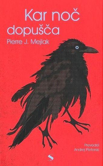 Pierre J. Meljak: Kar noč dopušča
