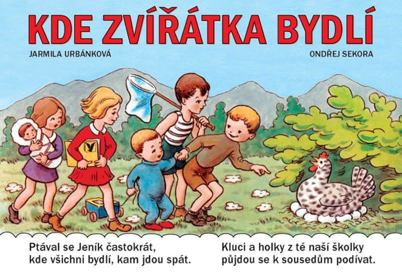 Urbánková Jarmila, Sekora Ondřej: Kde zvířátka bydlí