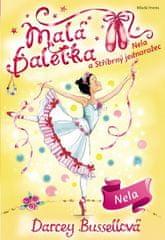 Bussellová Darcey: Malá baletka - Nela a Stříbrný jednorožec