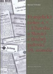 Viršinská Miriam: Evanjelická cirkev a. v. v Uhorsku a Slováci v druhej polovici 19. storočia