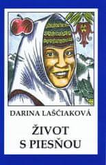 Laščiaková Darina: Život s piesňou (mäkká v.)