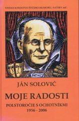 Solovič Ján: Moje radosti - Polstoročie s ochotníkmi 1956 - 2006