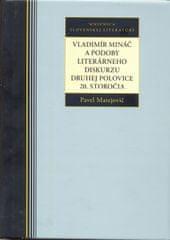 Matejovič Pavel: Vladimír Mináč a podoby literárneho diskurzu druhej polovice 20. storočia