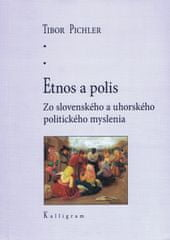 Pichler Tibor: Etnos a polis - Zo slovenského a uhorského politického myslenia