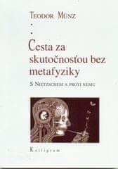 Münz Teodor: Cesta za skutočnosťou bez metafyziky
