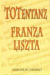 Demko Miroslav: TOTentanz Franza Liszta alebo Tanec Slovákov