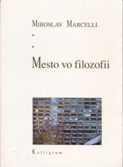 Marcelli Miroslav: Mesto vo filozofii
