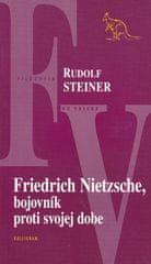 Steiner Rudolf: Friedrich Nietzsche, bojovník proti svojej dobe