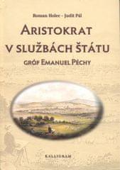 Holec, Judit Pál Roman: Aristokrat v službách štátu - Gróf Emanuel Péchy