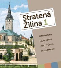 Groma,M.Novák,M.Pfliegel,P.Šťanský P.: Stratená Žilina 1