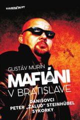 Murín Gustáv: Mafiáni v Bratislave