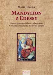 Gogola Matej: Mandylion z Edessy