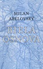 Abelovský Milan: Biela osnova