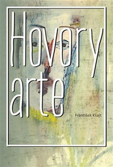 Kšajt František: Hovory arte