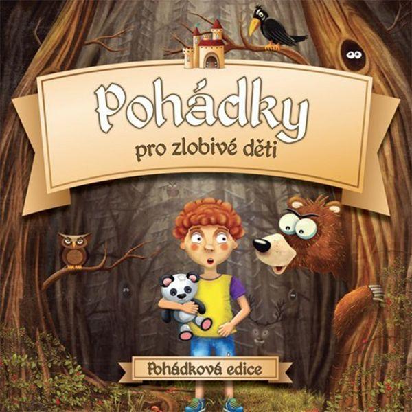 Various: Pohádky pro zlobivé děti - CD