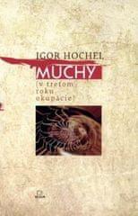 Hochel Igor: Muchy (v treťom roku okupácie)