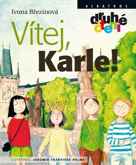 Březinová Ivona: Vítej, Karle! - Druhé čtení
