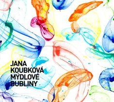 Koubková Jana: Mýdlové bubliny - CD