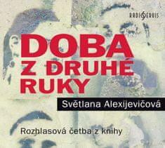 Alexijevičová Světlana: Doba z druhé ruky - MP3-CD