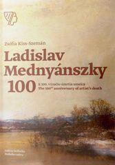 Kiss-Szemán Zsófia: Ladislav Mednyánszky - K 100. výročiu úmrtia umelca / The 100th anniversary of a
