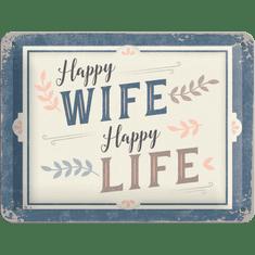 Postershop Plechová cedule Happy Wife Happy Life (15 × 20 cm)