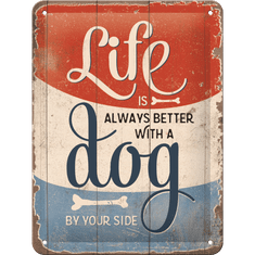 Postershop Plechová cedule Life is Better With a Dog (15 × 20 cm)