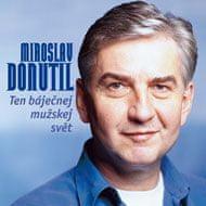 Donutil Miroslav: Ten báječnej mužskej svět - CD