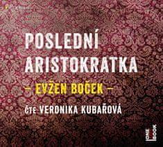Boček Evžen: Poslední aristokratka - MP3-CD