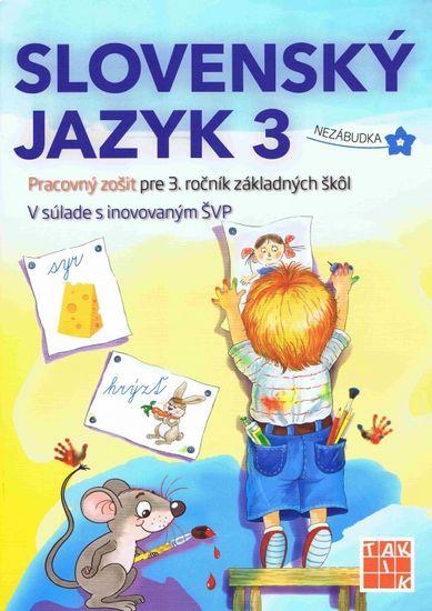 Kolektív autorov: Slovenský jazyk 3-Pracovný zošit pre 3. ročník ZŠ