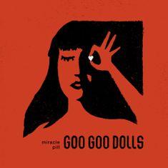 Goo Goo Dolls: Miracle Pill - CD