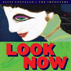 Costello Elvis, Imposters: Look Now (2018) - CD