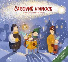 Šulc Petr: Čarovné Vianoce - vianočné zvyky a koledy