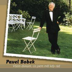 Bobek Pavel: Všem dívkám, co jsem měl kdy rád + Best of (2x CD) - CD