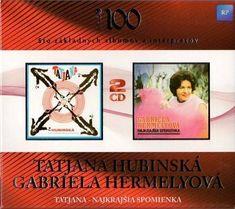 Hubinská Tatjana /Hermelyová Gabriela: Tatjana / Najkrajšia Spomienka (2010) (2x CD) - CD