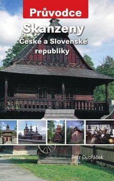 Petr Dvořáček: Skanzeny - České a Slovenské republiky