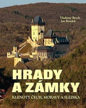 Vladimír Brych: Hrady a zámky - Klenoty Čech, Moravy a Slezska