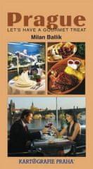 Milan Balík: Prague - Let's have a gourment treat