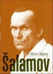 Varlam Šalamov: Mistr lopaty