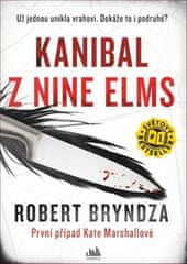 Robert Bryndza: Kanibal z Nine Elms - Už jednou unikla vrahovi. Dokáže to i podruhé?