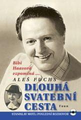 Aleš Fuchs: Dlouhá svatební cesta - Bibi Haasová vzpomíná na Hugo Haase