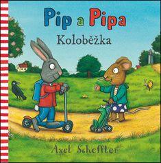 Alex Scheffler: Pip a Pipa Koloběžka