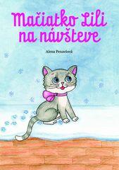 Alena Penzešová: Mačiatko Lili na návšteve