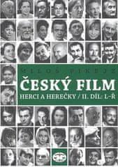 Miloš Fikejz: Český film - Herci a herečky/II.díl L - Ř