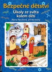 Alena Nevěčná: Bezpečné dětství - Úkoly ze světa kolem dětí