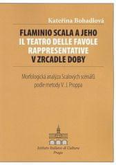 Kateřina Bohadlová: Flaminio Scala a jeho Il Teatro delle Favole rappresentative v zrcadle doby - Morfologcká analýza Scalových scénářů podle metody V.J. Proppa
