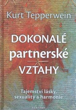 Kurt Tepperwein: Dokonalé partnerské vztahy - Tajemství lásky, sexuality a harmonie