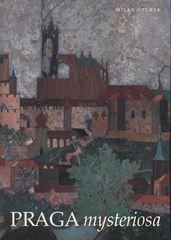 Milan Špůrek: Praga mysteriosa