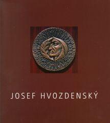 Kolektiv autorů: Josef Hvozdenský - Obrazy, grafika, medaile